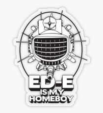 ED-E is My Homeboy on White Transparent Sticker