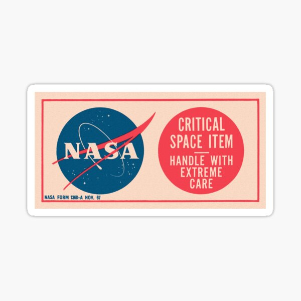 NASA - Critical Space Item Handle with Extreme Care (Front) Sticker