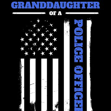 Proud Granddaughter of a Police Officer Distressed Flag by LarkDesigns