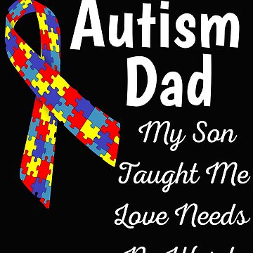 Autism Dad My Son Taught Me Love Needs No Words by mikevdv2001