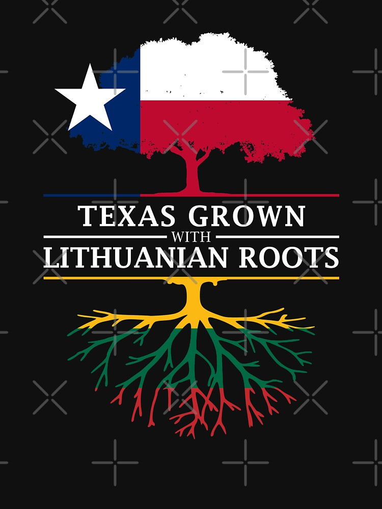 Texan Grown with Lithuanian Roots by ockshirts