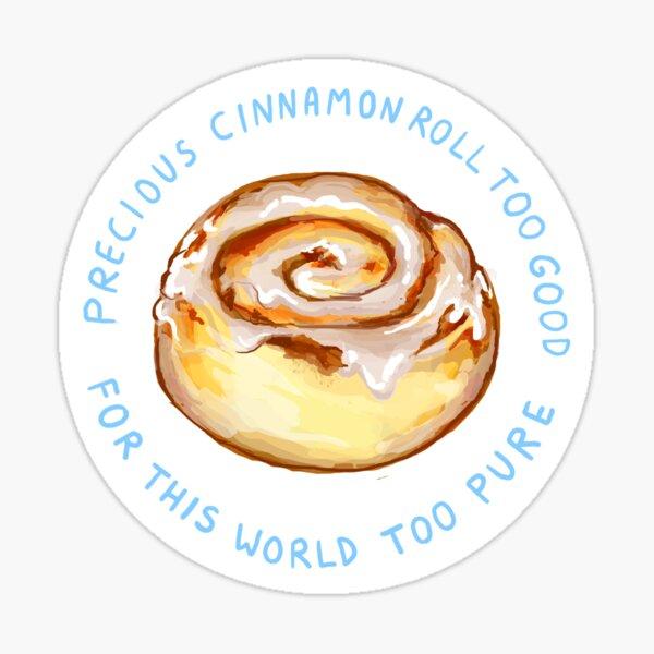 cinnamon roll too good too pure Sticker