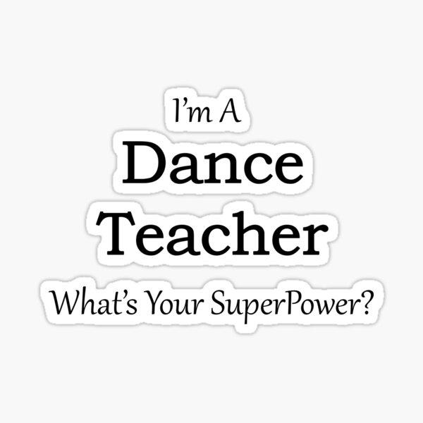 Dance Teacher Quotes Stickers Redbubble
