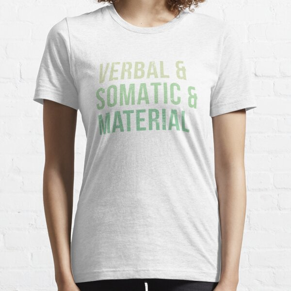 Verbal & Somatic & Material RPG Roleplaying T for Gamers Essential T-Shirt