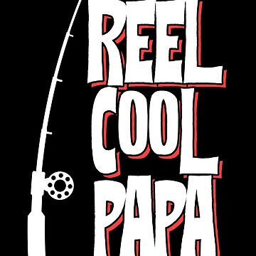 Reel Cool Papa Fisher Fishing Fathers Day Apparel by CustUmmMerch