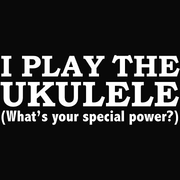 UKULELE Player What's your special power by losttribe