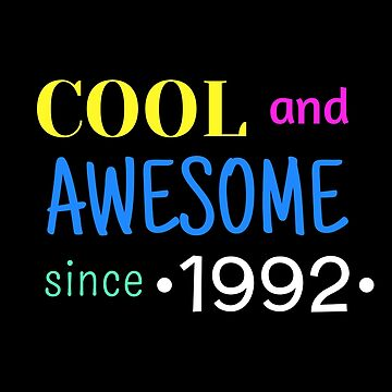 Cool And Awesome Since 1992 by DogBoo