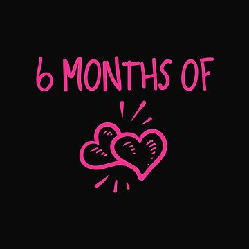 6 Months Of Love by 64thMixUp