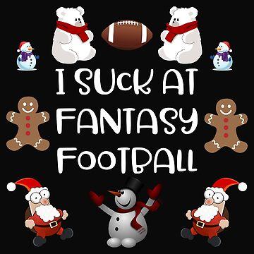 Epic I Suck At Fantasy Football! by 64thMixUp