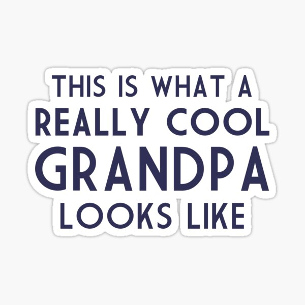 This is What a Really Cool Grandpa Looks Like Sticker