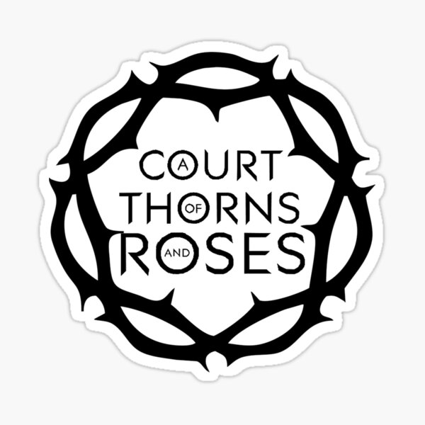 A Court of Thorns and Roses Sticker