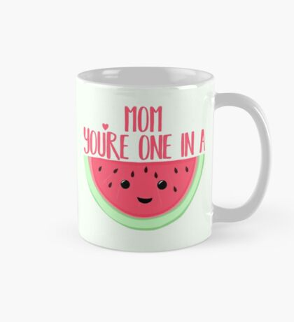 MOM you're one in a MELON - One in a million - Mothers day - Funny mothers day - Mothers Day Pun - Melon Pun - Food Puns Mug