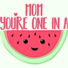 MOM you're one in a MELON - One in a million - Mothers day - Funny mothers day - Mothers Day Pun - Melon Pun - Food Puns by JustTheBeginning-x (Tori)