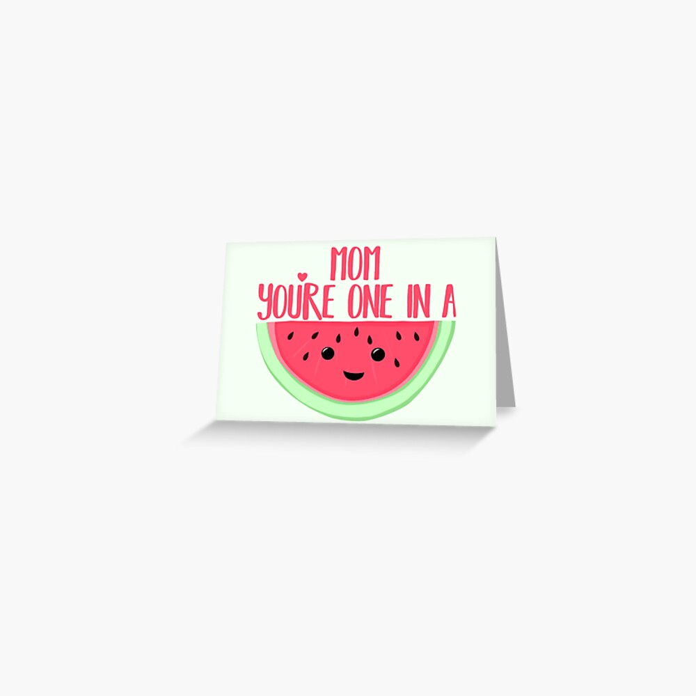 MOM you're one in a MELON - One in a million - Mothers day - Funny mothers day - Mothers Day Pun - Melon Pun - Food Puns Greeting Card