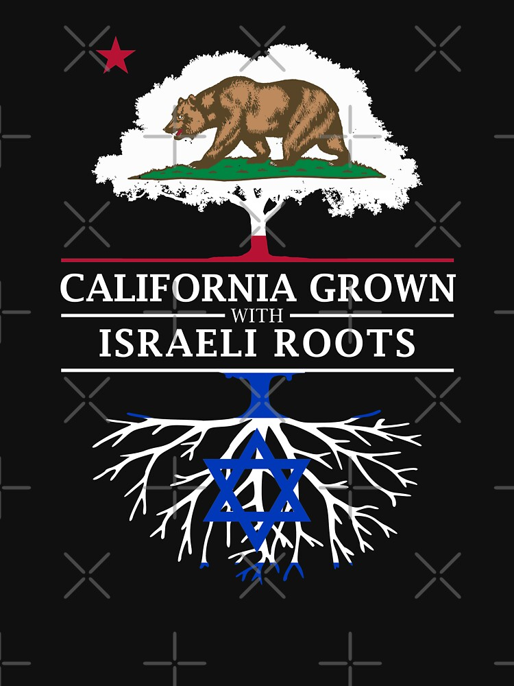 California Grown with Israeli Roots by ockshirts