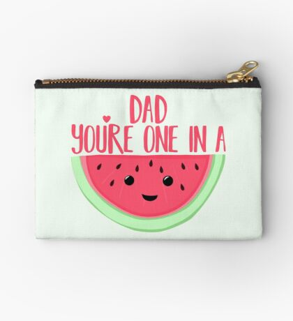 ONE IN A MELON - DAD -  Father's Day - funny fathers day - fathers day pun - Melon Pun Zipper Pouch