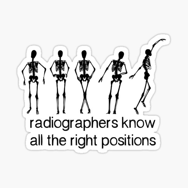 Radiographers Know All The Right Positions (Black) Sticker