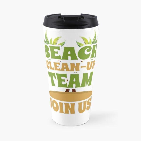 Beach Clean-Up Team - Join Us! Coast Cleanup Travel Mug
