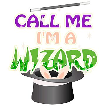 Magic Wizard Call Me I'm a Wizard by KanigMarketplac