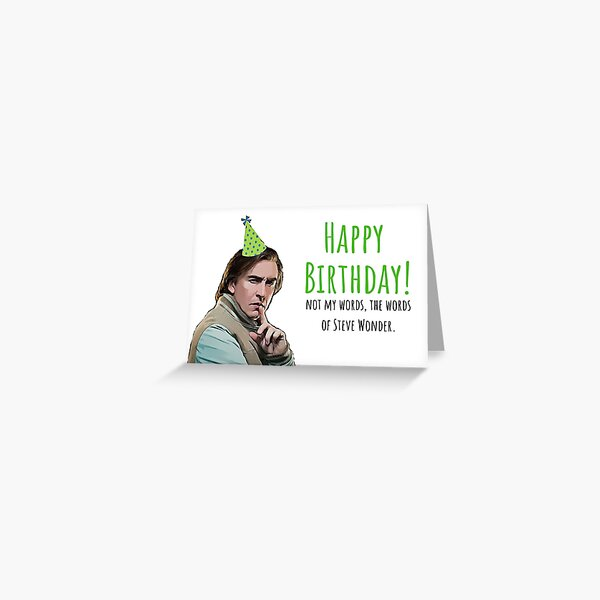 Happy birthday, not my words, Alan Partridge, British, Television, On the Hour, The Day Today, Gift, Present, Party, Ideas, Card, Sticker, Mug Greeting Card