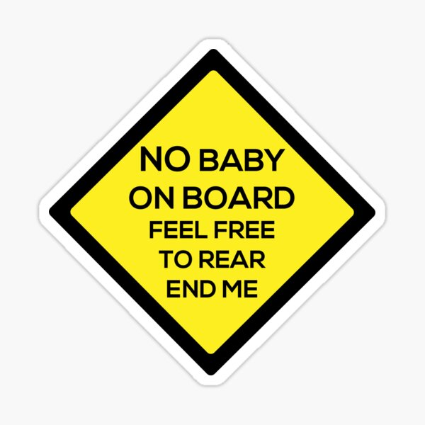 No Baby on Board Sticker