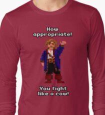 You fight like a cow! Long Sleeve T-Shirt