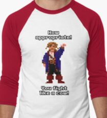 You fight like a cow! T-Shirt