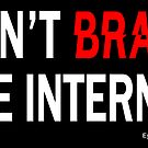 Don't Brake the Internet (Sticker) by EyeMagined