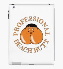 Professional Beach Butt - Bum Even... iPad Case/Skin