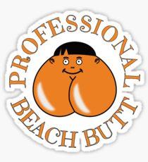 Professional Beach Butt - Bum Even... Sticker
