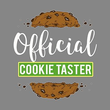 Top Fun Official Cookie Lover Taster by LGamble12345