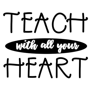 Teacher Gift Teach with all Your Heart by KanigMarketplac