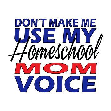 Homeschool Christian Gifts  Mom Voice Men Women Kids Youth by GabiBlaze