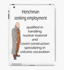 Henchman seeking employment iPad Case/Skin