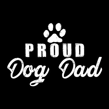 Proud Dog Dad by SmartStyle