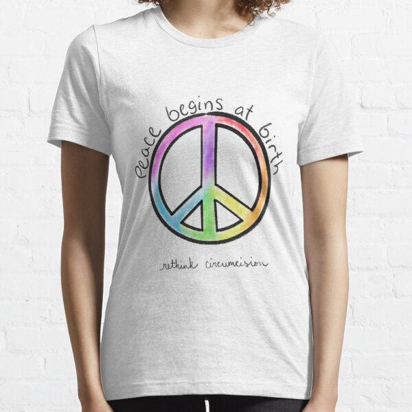 Peace Begins At BIrth Essential T-Shirt