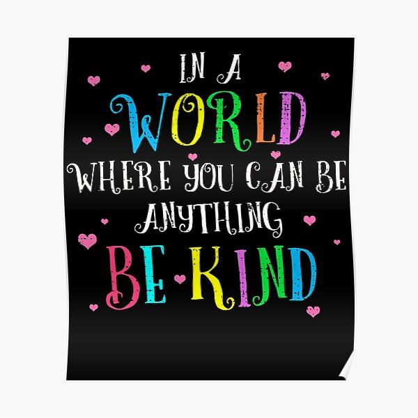 Kindness Be Kind Poster