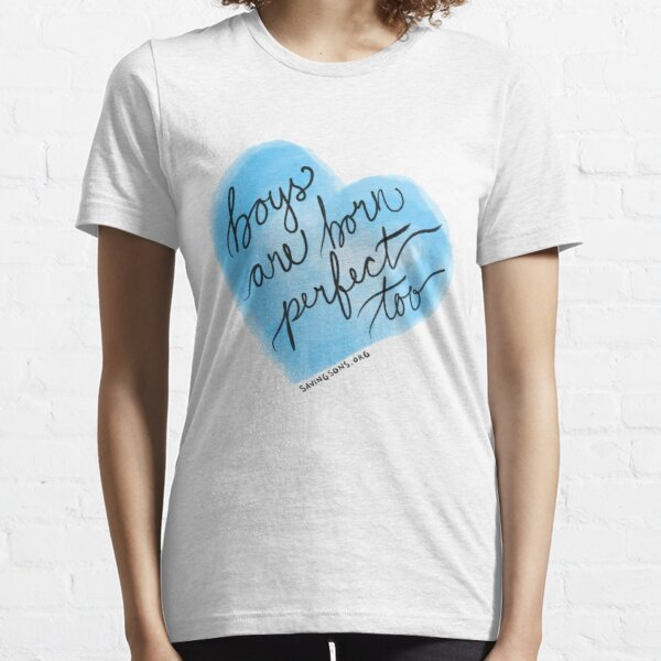 Boys Are Born Perfect Too Essential T-Shirt