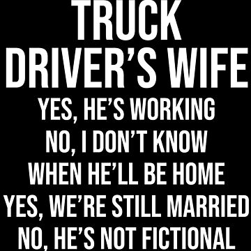 Truck Driver's Wife Funny Truck Driver T-shirt by zcecmza