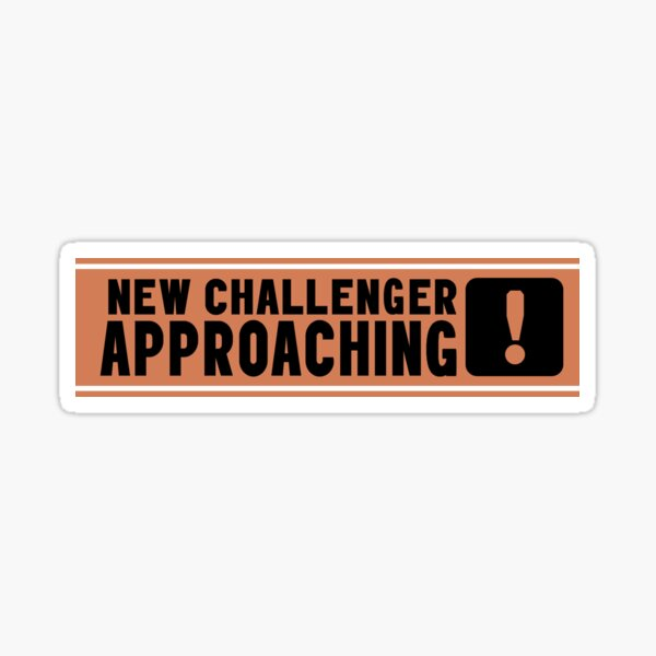 New Challenger Approaching Sticker