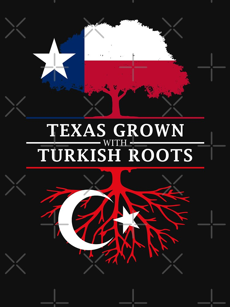 Texas Grown with Turkish Roots by ockshirts