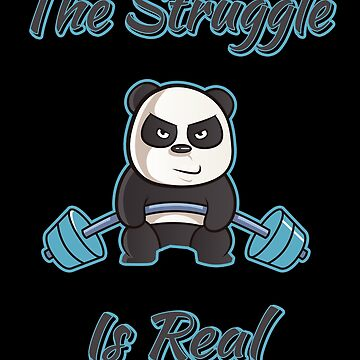 Panda The Struggle Is Real Weightlifting Gym Fitness by LeNew