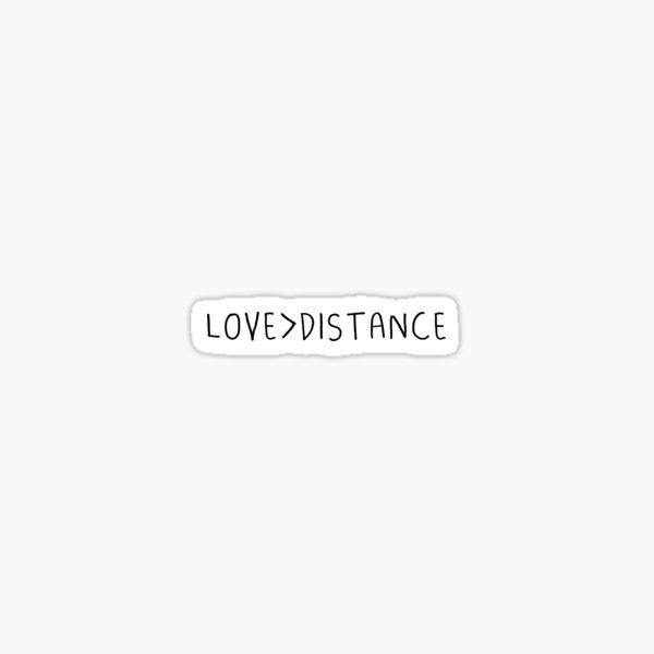 Love > Distance Sticker