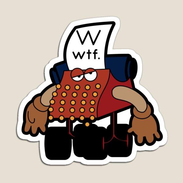 W Is For Whut-Da-Fuh Magnet