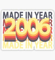 Geboren im Jahr 2006 Geburtstag Made In Gift Sticker