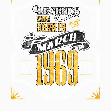 Legends Were Born in March 1969 Awesome 50th Birthday Gift by orangepieces