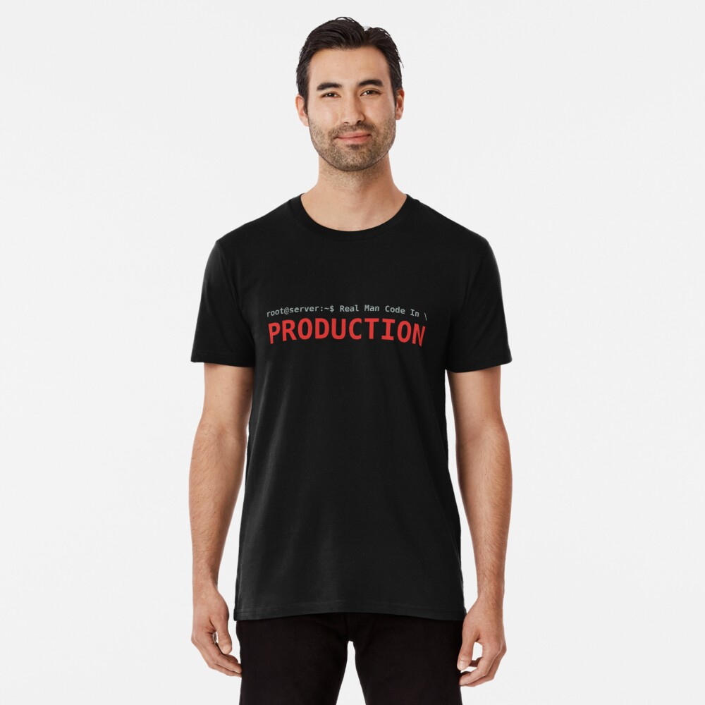 Real Man Code In Production