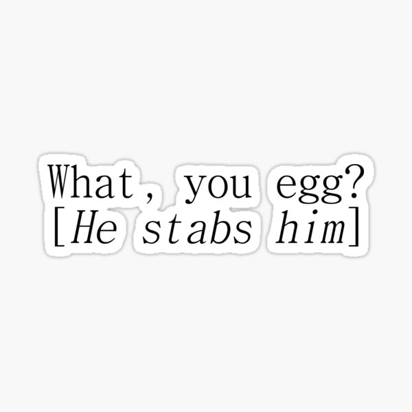 Shakespeare -  What you egg? Macbeth Sticker