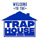 Welcome to the Trap House - OG BLUE - bacc to the basics by Wave Lords United