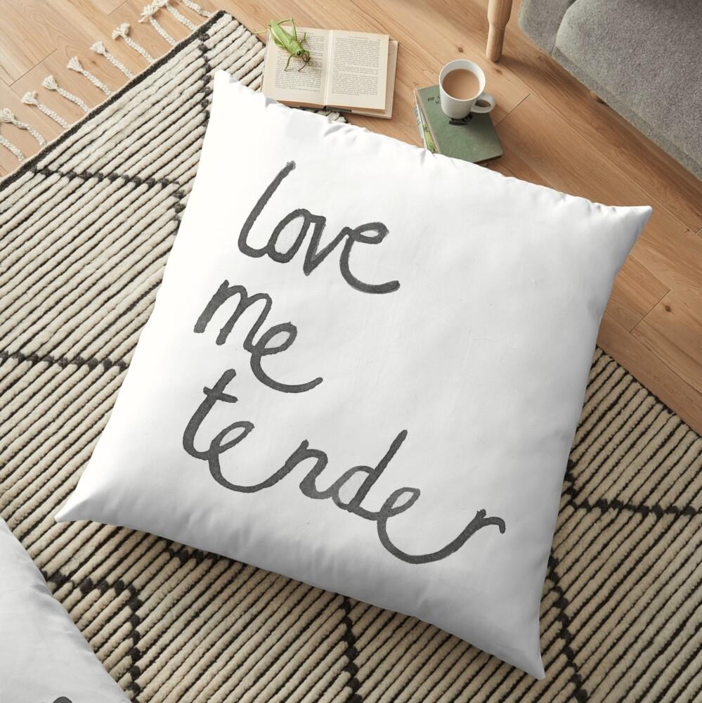 Love me Tender. Floor Pillow